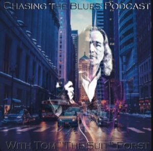 "Chasing the Blues Podcast with Tom ""The Suit"" Forst"